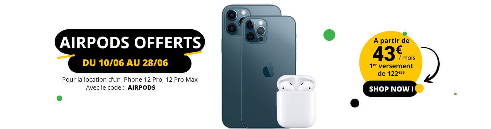 AirPods Offerts pour la location d'un iPhone 12 Pro ou iPhone 12 Pro Max