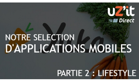 Notre sélection d'applications : lifestyle